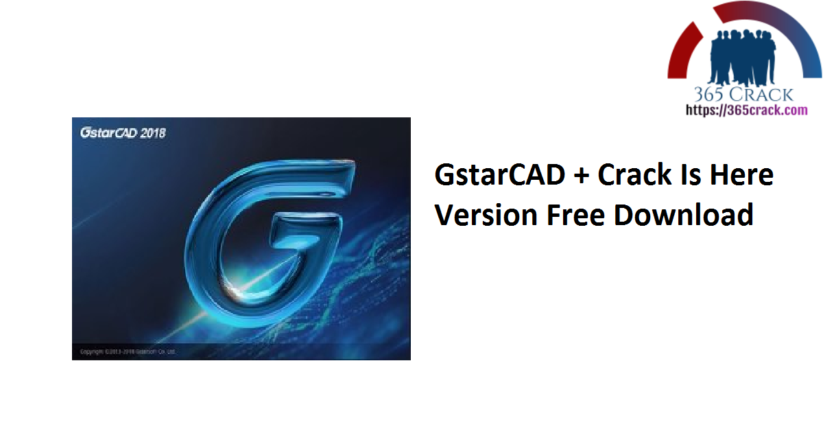 GstarCAD + Crack Is Here Version Free Download