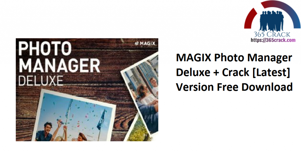 MAGIX Photo Manager Deluxe + Crack [Latest] Version Free Download