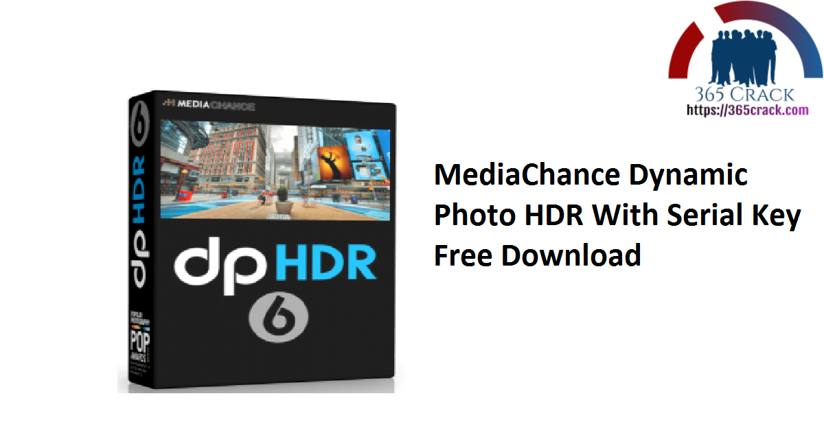 MediaChance Dynamic Photo HDR 6.1 With Serial Key 2021