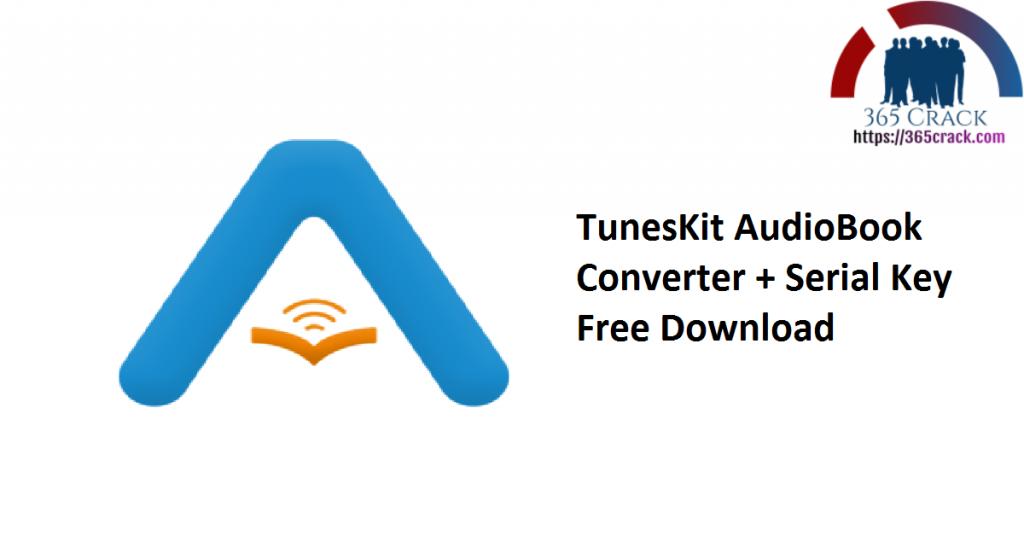 TunesKit AudioBook Converter + Serial Key Free Download