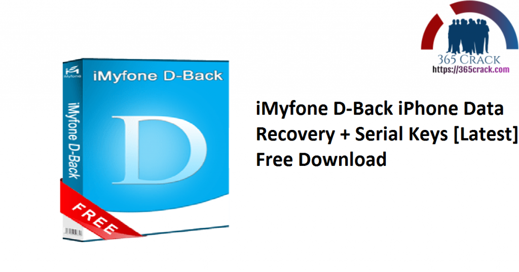 iMyfone D-Back iPhone Data Recovery + Serial Keys [Latest] Free Download