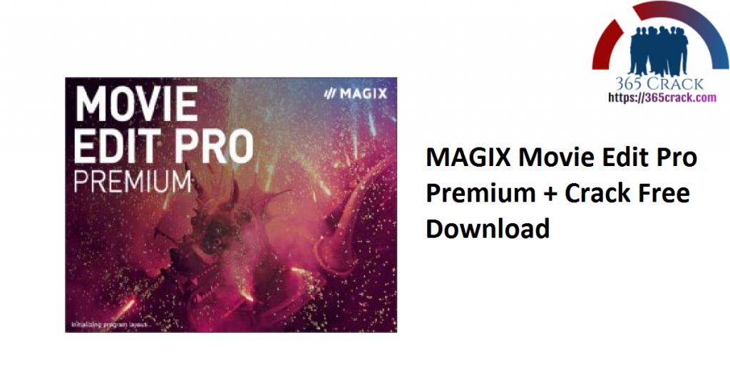 MAGIX Movie Edit Pro Premium + Crack Free Download