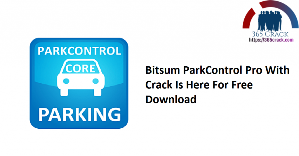 Bitsum ParkControl Pro With Crack Is Here For Free Download