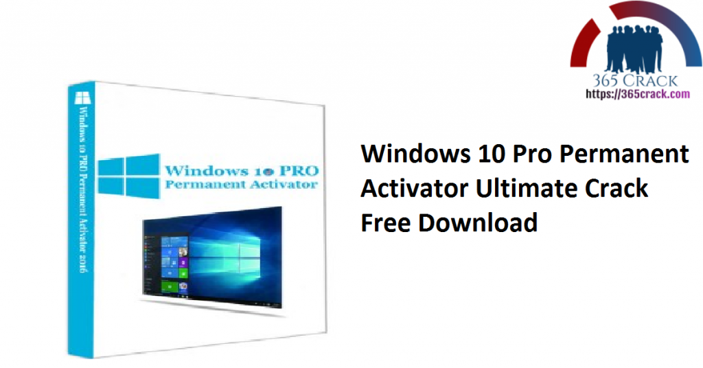 Windows 10 Pro Permanent Activator Ultimate Crack Free Download