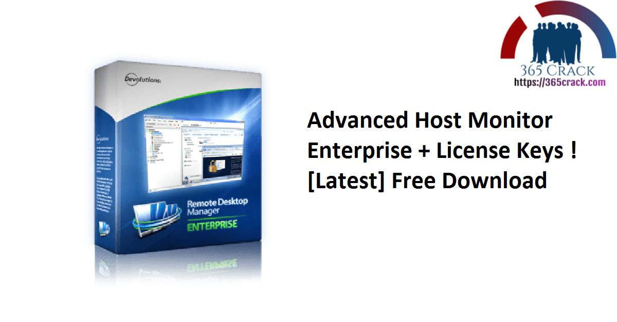 Advanced Host Monitor Enterprise + License Keys ! [Latest] Free Download