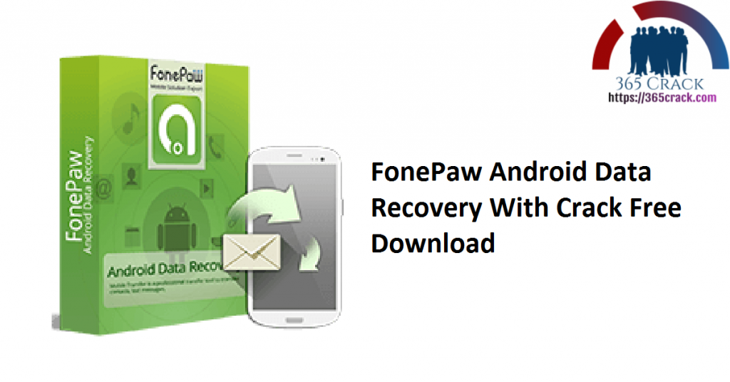FonePaw Android Data Recovery With Crack Free Download