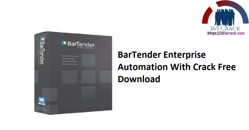 BarTender Enterprise Automation With Crack Free Download