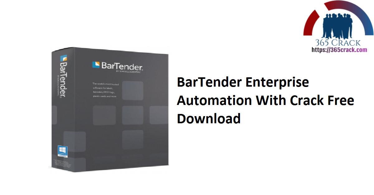 BarTender Enterprise Automation With Crack Free Download