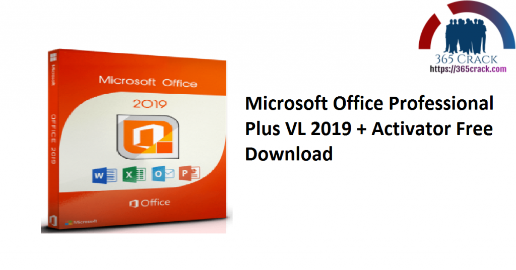 Microsoft Office Professional Plus VL 2019 + Activator Free Download