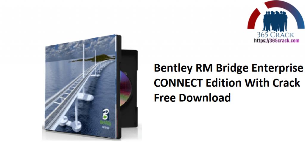 Bentley RM Bridge Enterprise CONNECT Edition With Crack Free Download