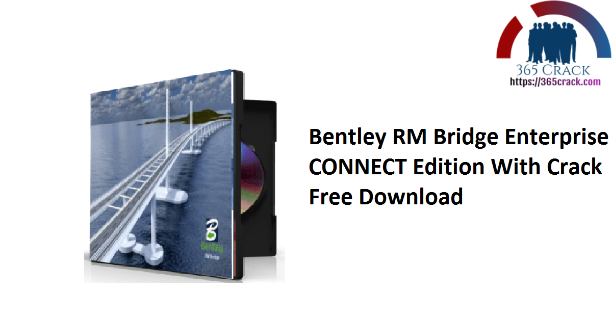 Bentley RM Bridge Enterprise CONNECT Edition With Crack Free Download