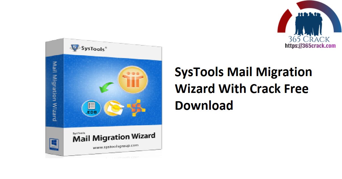 SysTools Mail Migration Wizard 5.1 With Crack Download 2021