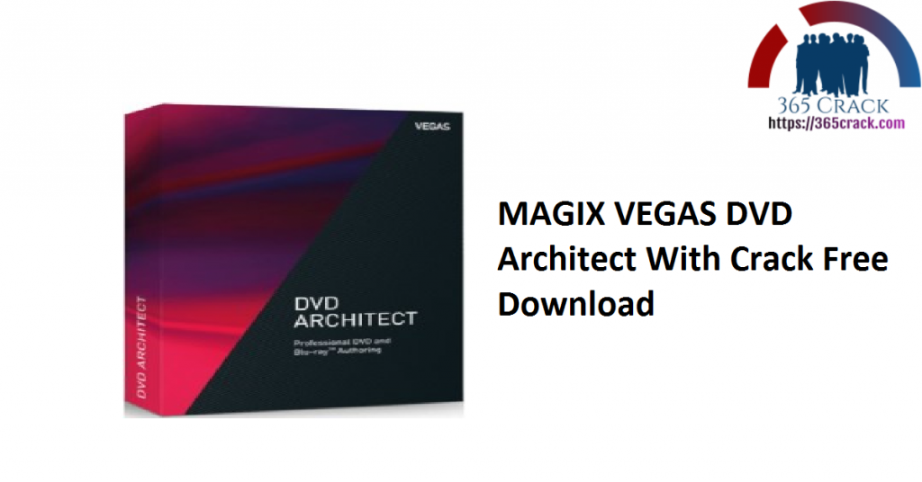 MAGIX VEGAS DVD Architect With Crack Free Download