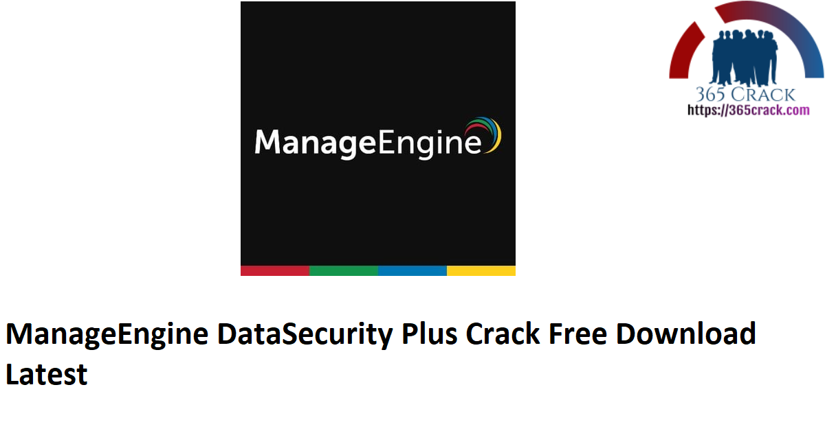 ManageEngine DataSecurity Plus Crack Free Download Latest