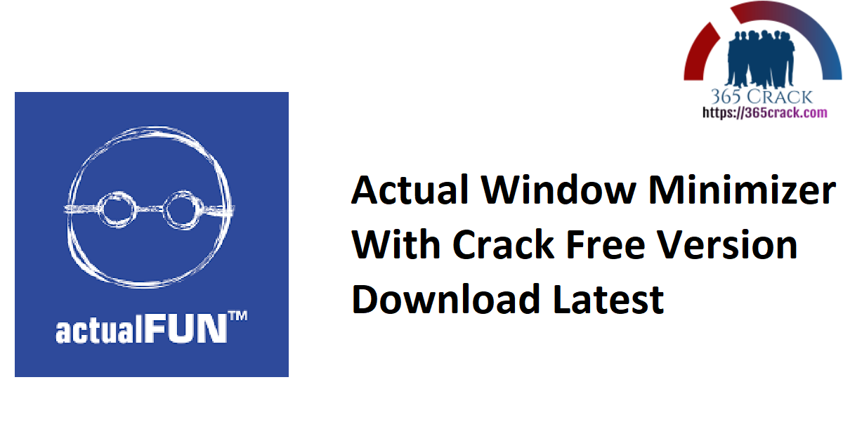 Actual Window Minimizer With Crack Free Version Download Latest