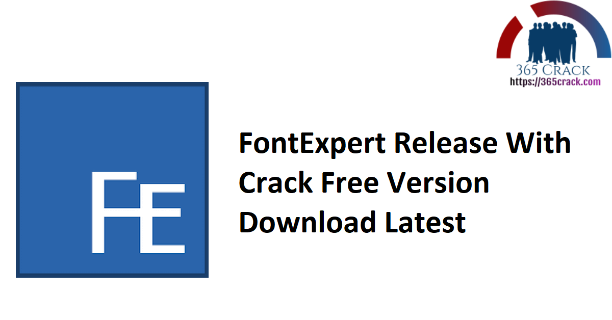 FontExpert Release With Crack Free Version Download Latest