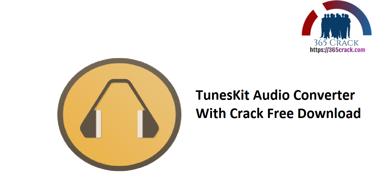TunesKit Audio Converter With Crack Free Download