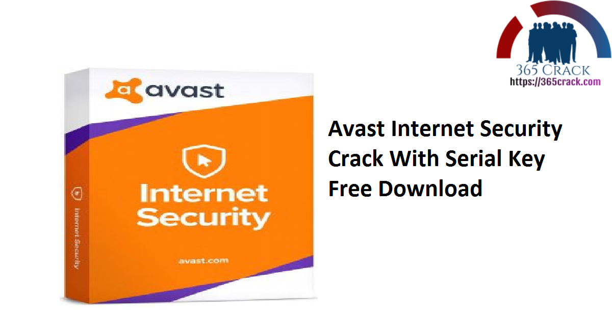 Avast Internet Security Crack With Serial Key Free Download