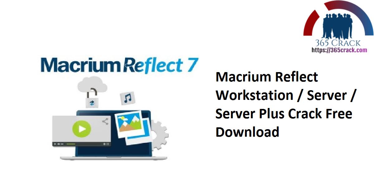 Macrium Reflect Workstation Server Server Plus Crack Free Download