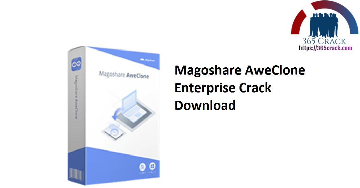 Magoshare AweClone Enterprise Crack Download