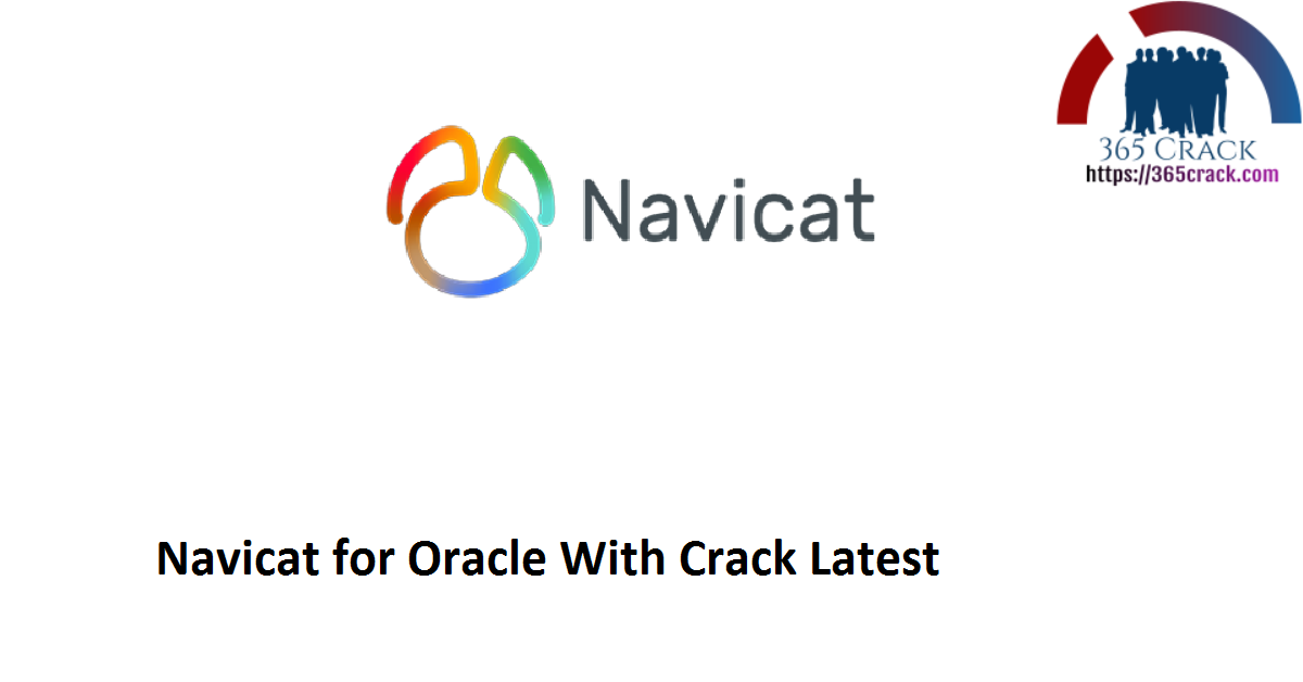 Navicat for Oracle With Crack Latest