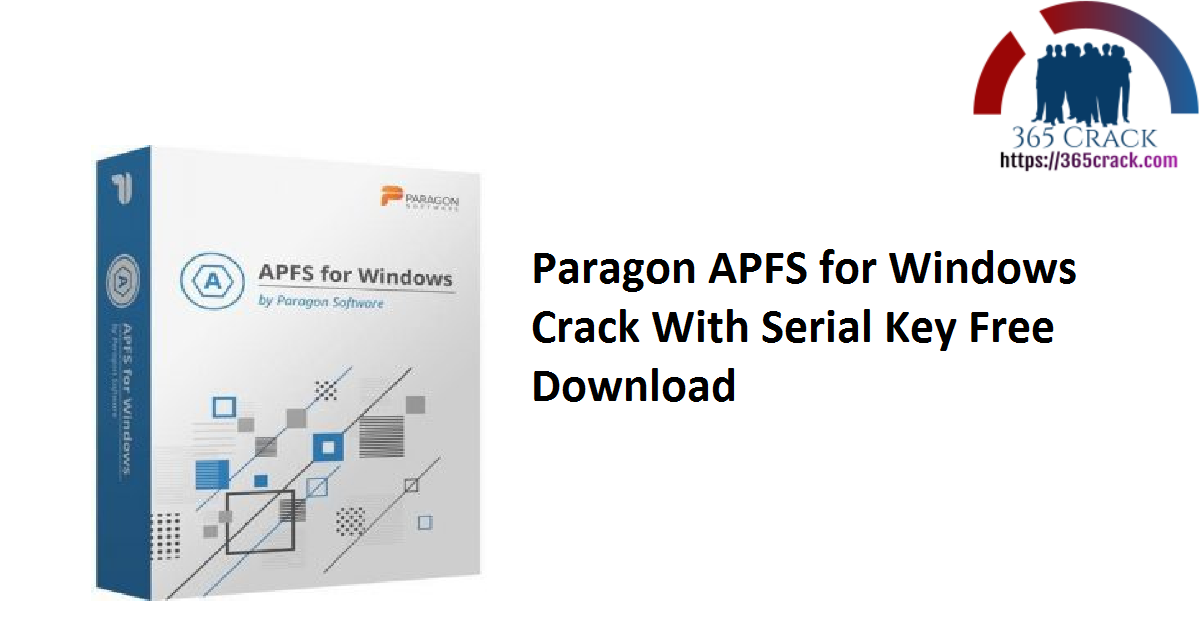 Paragon APFS for Windows Crack With Serial Key Free Download