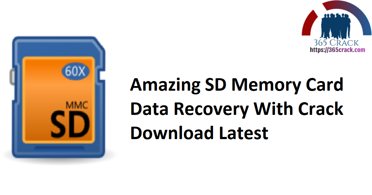 Amazing SD Memory Card Data Recovery With Crack Download Latest