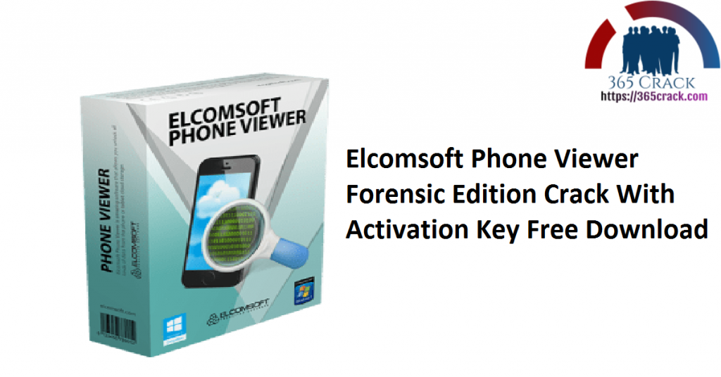 Elcomsoft Phone Viewer Forensic Edition Crack With Activation Key Free Download