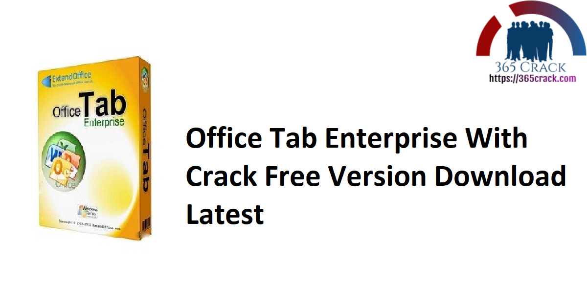 Office Tab Enterprise With Crack Free Version Download Latest