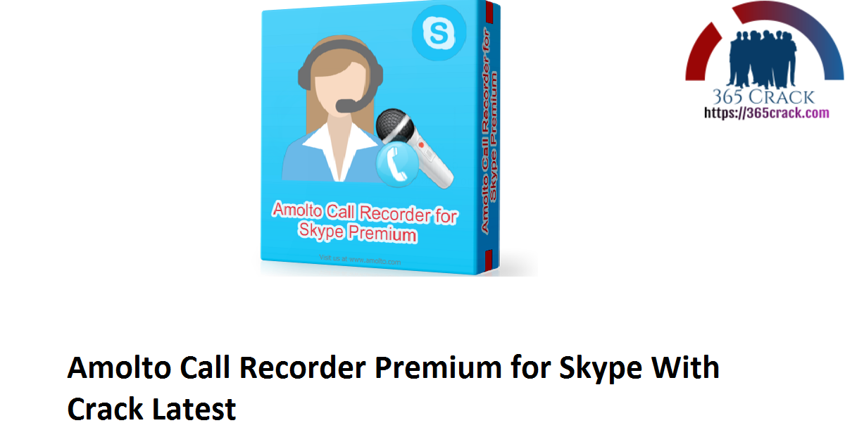 Amolto Call Recorder Premium for Skype With Crack Latest