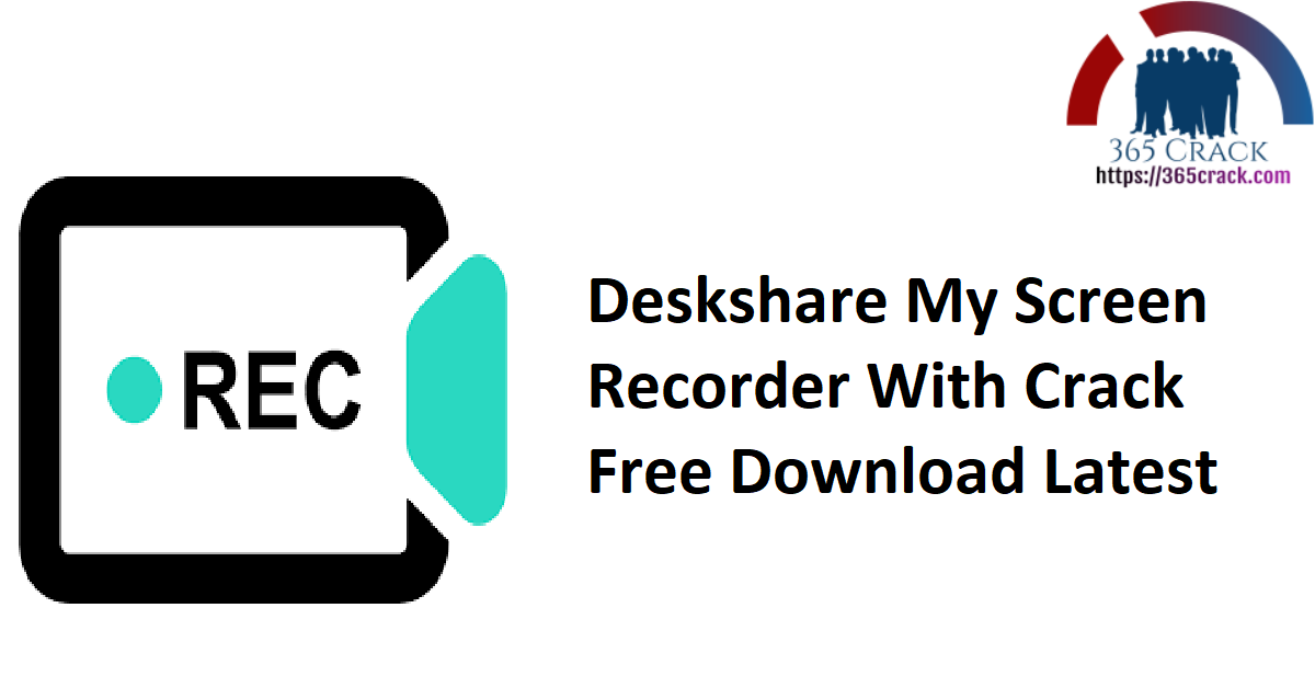 Deskshare My Screen Recorder With Crack Free Download Latest