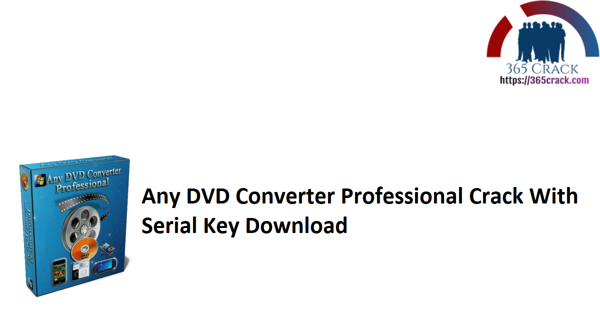 Any DVD Converter Professional Crack With Serial Key Download