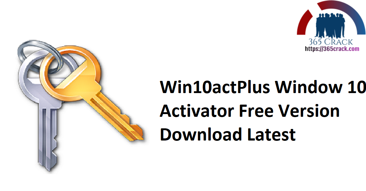 Win10actPlus Window 10 Activator Free Version Download Latest