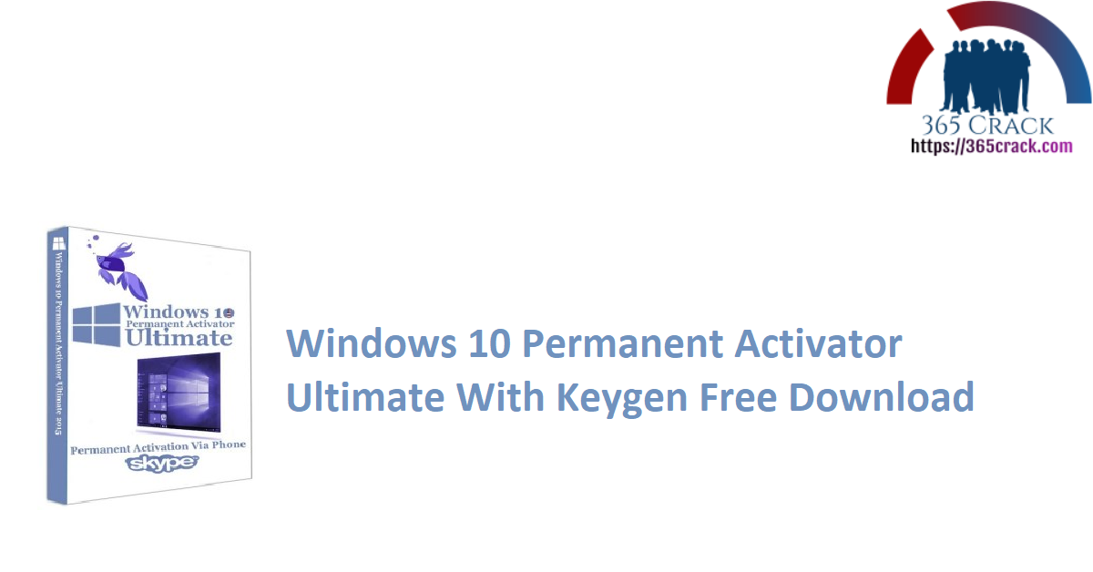 Windows 10 Permanent Activator Ultimate With Keygen Free Download