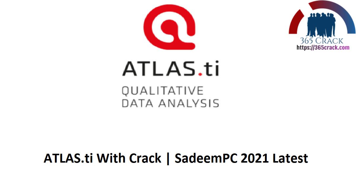ATLAS.ti With Crack | SadeemPC 2021 Latest