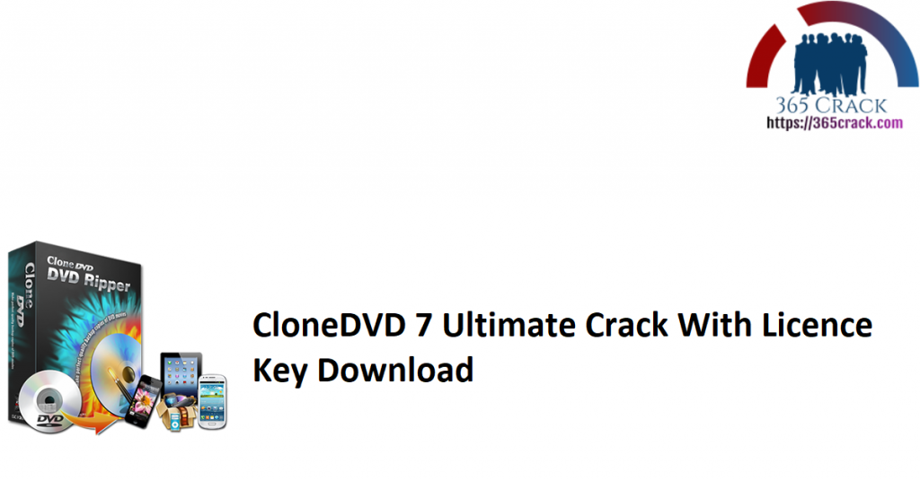 CloneDVD 7 Ultimate Crack With Licence Key Download