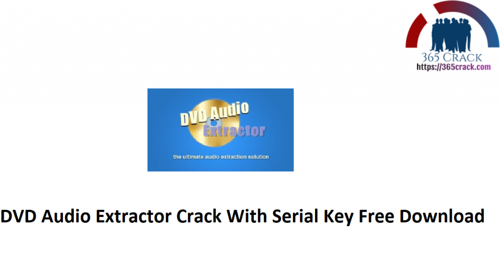 DVD Audio Extractor Crack With Serial Key Free Download