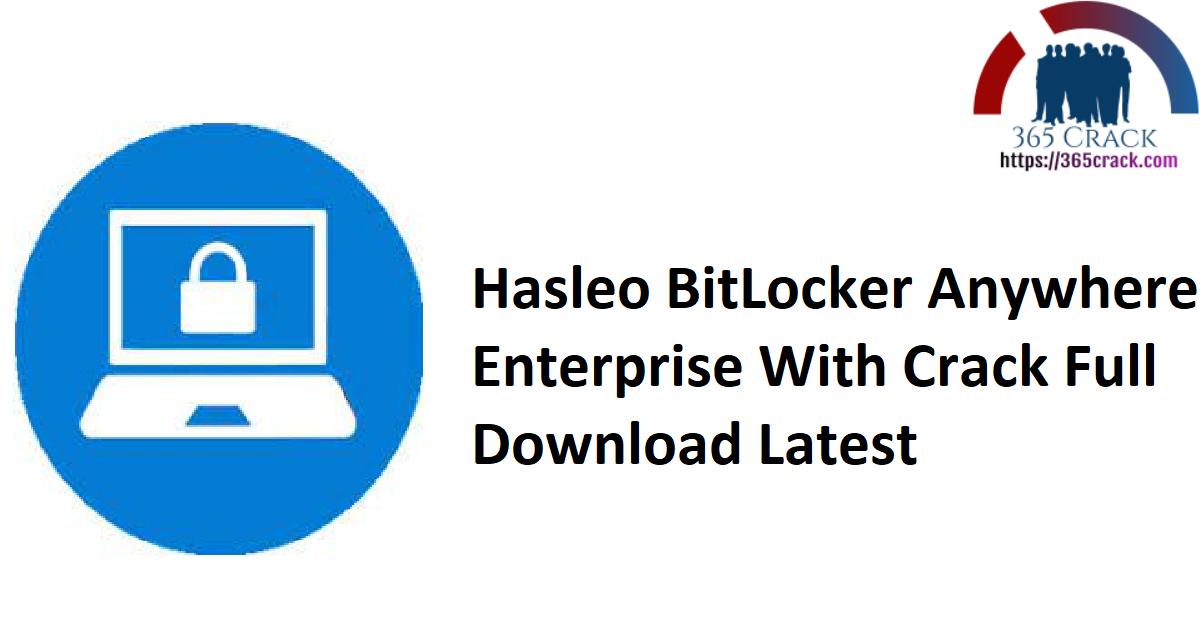 Hasleo BitLocker Anywhere Enterprise With Crack Full Download Latest