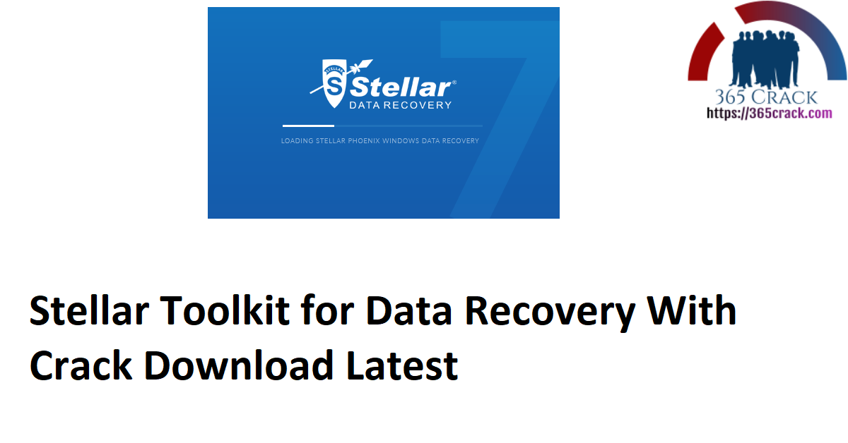 Stellar Toolkit for Data Recovery With Crack Download Latest