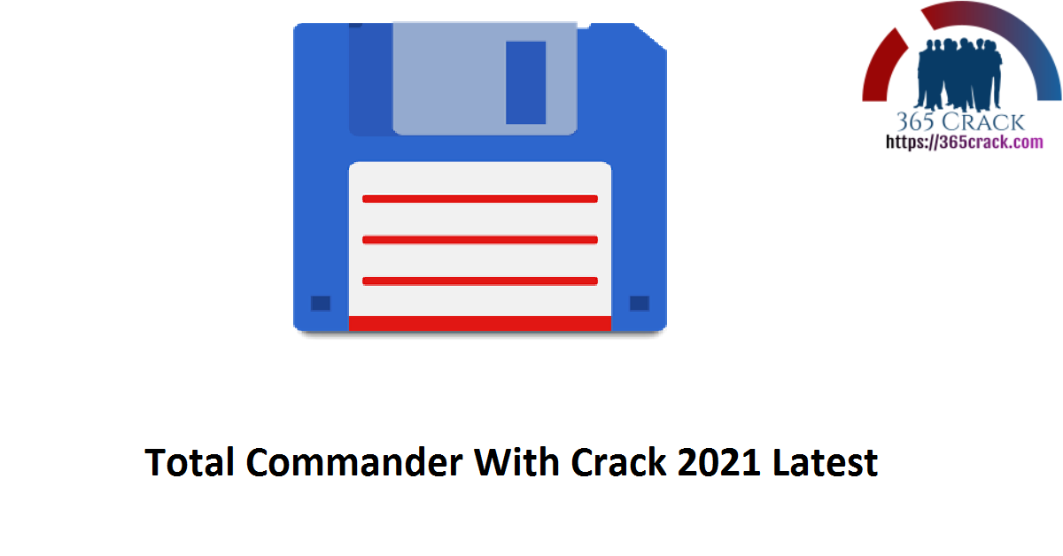 Total Commander With Crack 2021 Latest