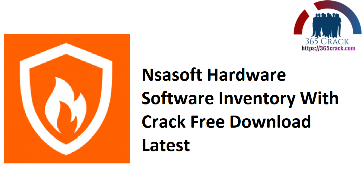 Nsasoft Hardware Software Inventory With Crack Free Download Latest