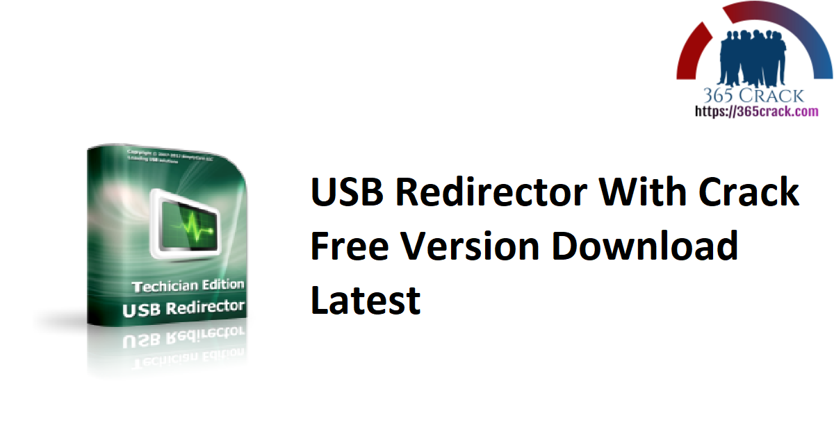 USB Redirector With Crack Free Version Download Latest