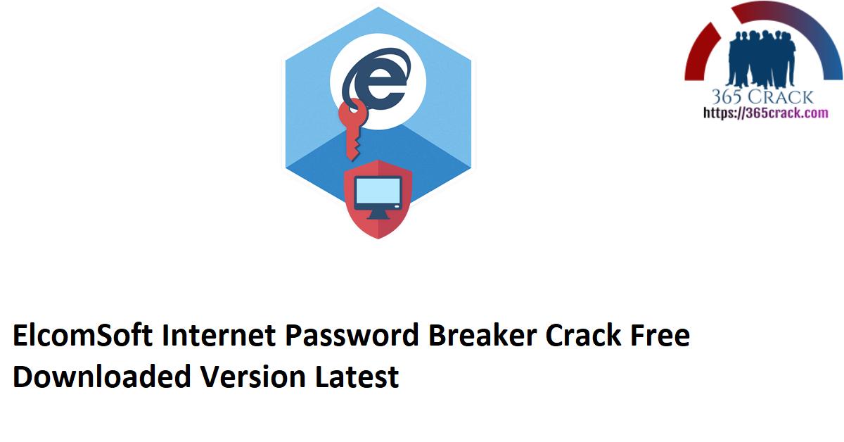 ElcomSoft Internet Password Breaker Crack Free Downloaded Version Latest