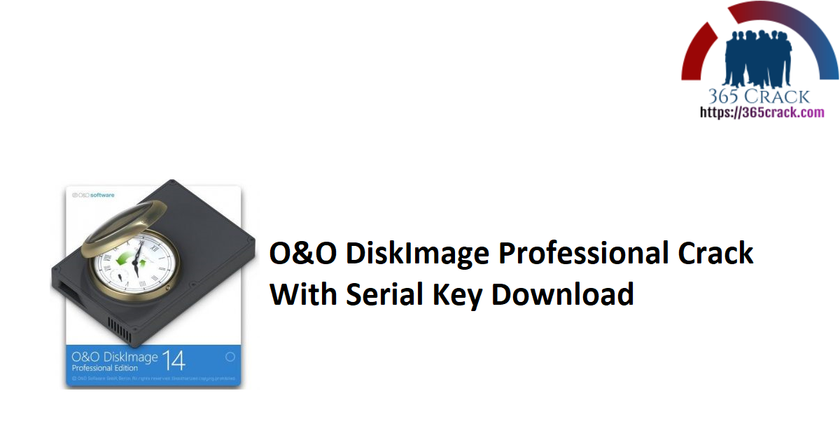 O&O DiskImage Professional Crack With Serial Key Download
