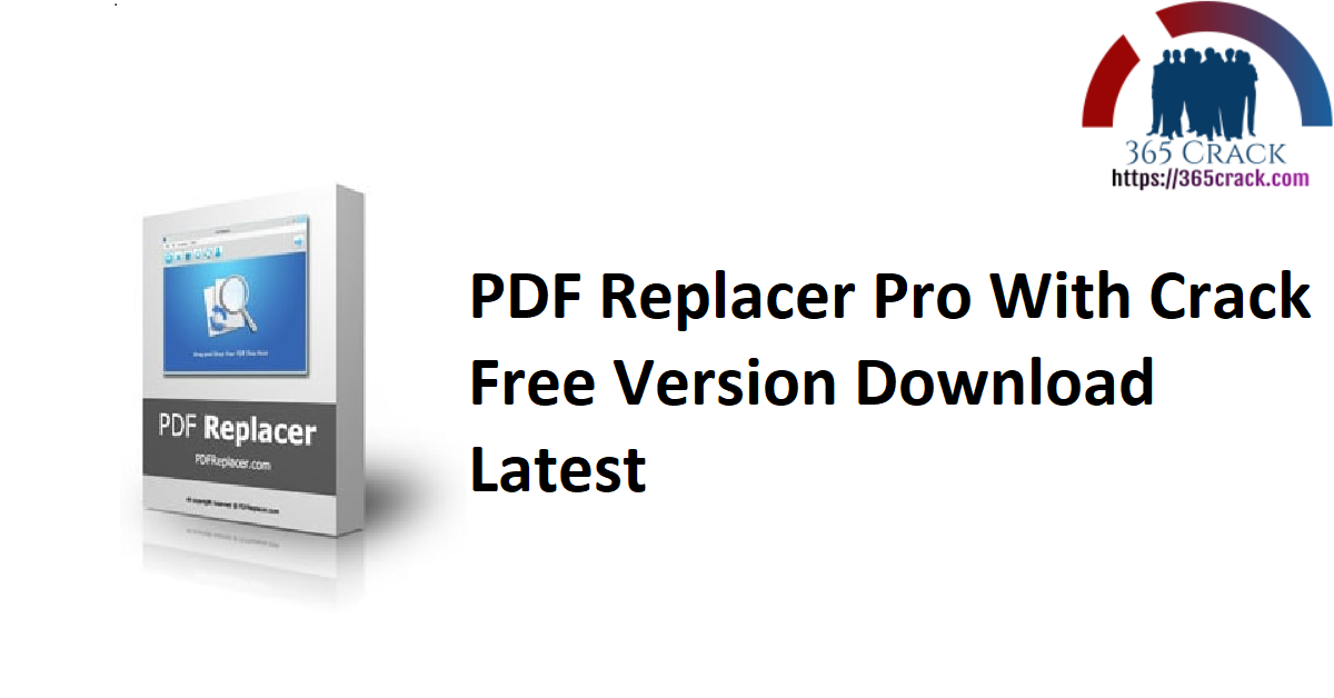 PDF Replacer Pro With Crack Free Version Download Latest