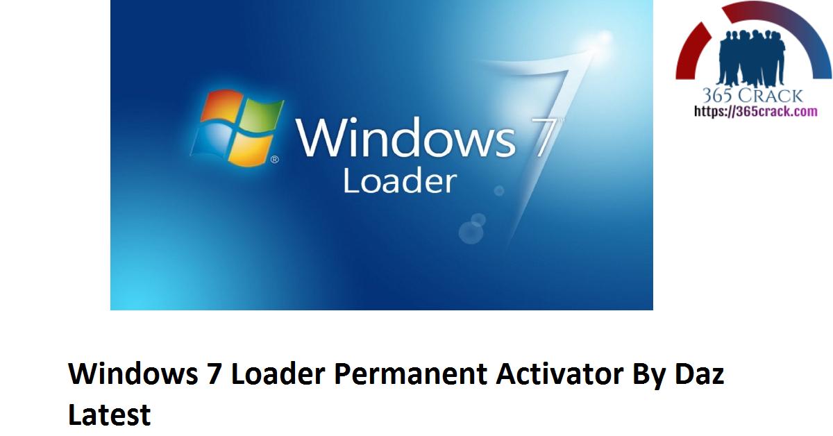 Windows 7 Loader Permanent Activator By Daz Latest