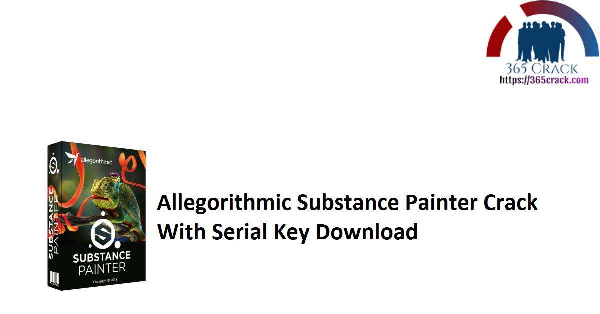 Allegorithmic Substance Painter Crack With Serial Key Download