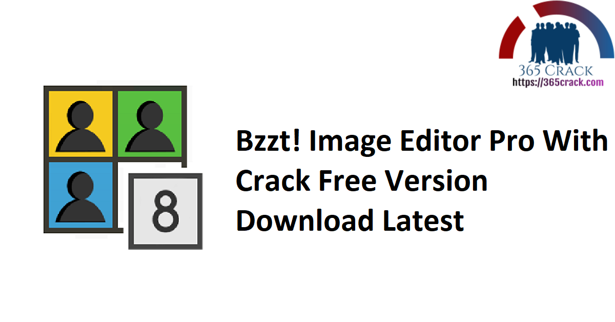 Bzzt! Image Editor Pro With Crack Free Version Download Latest