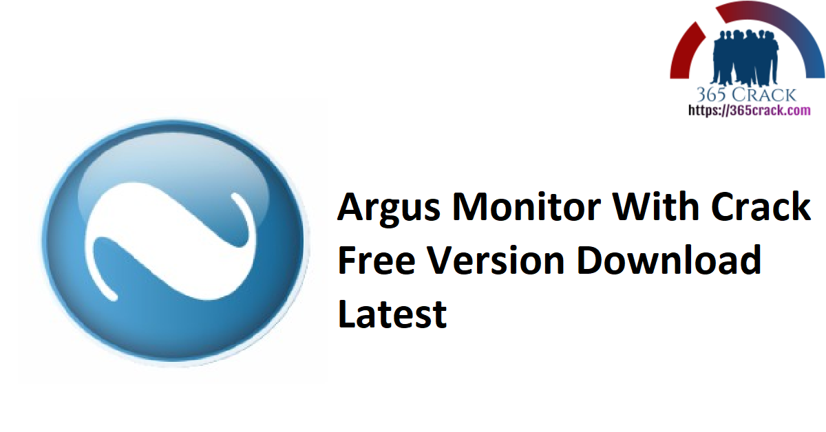 Argus Monitor With Crack Free Version Download Latest