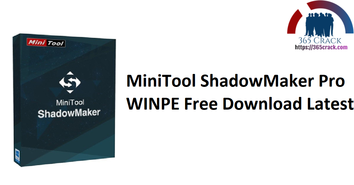 MiniTool ShadowMaker Pro WINPE Free Download Latest